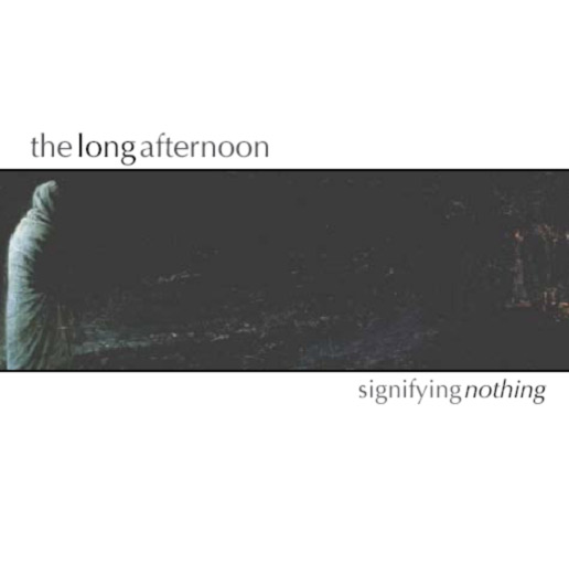The Long Afternoon, Signifying Nothing cover