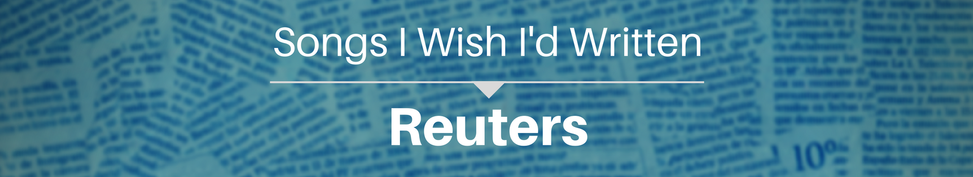 Songs I Wish I'd Written: Reuters